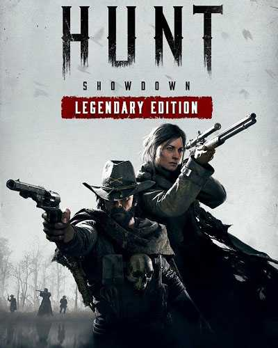 Hunt: Showdown Legendary Edition
